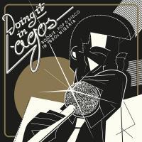 VARIOUS - Doing It In Lagos - Boogie, Pop & Disco in 1980's Nigeria : 3LP+7inch