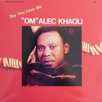 OM ALEC KHAOLI - Say You Love Me : AWESOME TAPES FROM AFRICA (US)