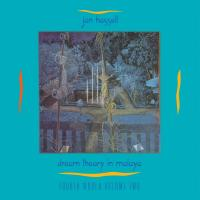 JON HASSELL - Fourth World:02 Dream Theory In Malaya : LP