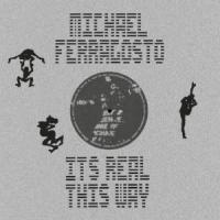 MICHAEL FERRAGOSTO - It's Real This Way : 12inch