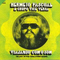 HERMETO PASCOAL & GRUPO VICE VERSA - Viajando Com O Som (The Lost '76 Vice-Versa Studio Session) : LP
