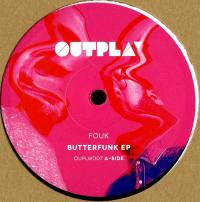 FOUK - BUTTERFUNK EP : OUTPLAY (HOL)