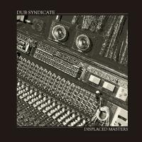 DUB SYNDICATE - Displaced Masters : LP