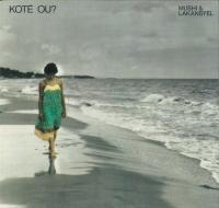 MUSHI & LAKANSYEL - Koté Ou? : LP