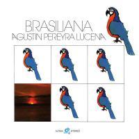 AGUSTIN PEREYRA LUCENA - Brasiliana : LP + DOWNLOAD CODE