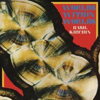 BASIL KIRCHIN - Worlds Within Worlds : LP