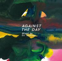 DJ ISHIKAWA - AGAINST THE DAY :  (JPN)