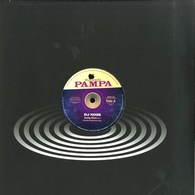 DJ KOZE - Seeing Aliens EP : PAMPA (GER)