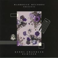 KERRI CHANDLER / MATRIX / DREAMER G - MADHOUSE Presents KERRI CHANDELER Remixed : 12inch