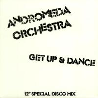 ANDROMEDA ORCHESTRA - Get Up & Dance (feat. Nick The Record Remix) : FAZE ACTION (UK)