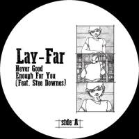 LAY-FAR feat. STEE DOWNES - Never Good Enough For You : IN-BEAT-WEEN MUSIC (RUS)