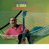 AL CAIOLA - High Strung + Cleopatra And All That Jazz (2 Lp On 1 Cd) : CD