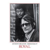 ANTHONY BRAXTON & DEREK BAILEY - Royal : HONEST JONS (UK)