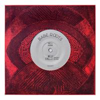 BABE ROOTS - Be Still / Rawness : 7inch