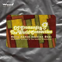 DJ EROMANGO & THE WORLD CONNECTION - Belly Dance Session One: Rhythmbox Madness in the Another Dimensionz : WOOD TAPE ARCHIVES (JPN)