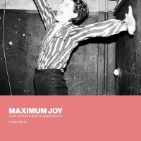 MAXIMUM JOY - I Can't Stand It Here On Quiet Nights: Singles 1981-82 : LP+DOWNLOAD CODE