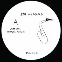 SEB WILDBLOOD - Jazz Vol.1 (incl. Christopher Rau Remix) : CHURCH (UK)