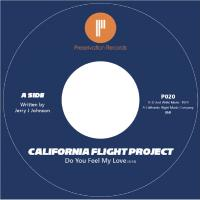 CALIFORNIA FLIGHT PROJECT - Do You Feel My Love / Dance On It : PRESERVATION (NOR)