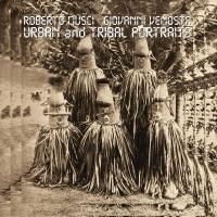 GIOVANNI VENOSTA - ROBERTO MUSCI - Urban And Tribal Portraits : LP