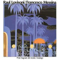RAUL LOVISONI - FRANCESCO MESSINA - Prati Bagnati del Monte Analogo : LP
