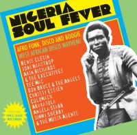 VARIOUS - Nigeria Soul Fever - Afro Funk, Disco and Boogie - West African Disco Mayhem! : 3LP