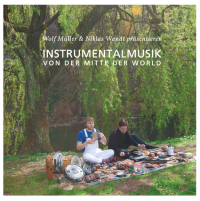 WOLF MULLER & NIKLAS WANDT - Instrumentalmusik Von Der Mitte Der Welt : GROWING BIN RECORDS (GER)