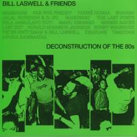 BILL LASWELL AND FRIENDS - Deconstruction Of The 80s : TIGER BAY (UK)