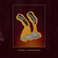 COSMIC HANDSHAKES - In The Mist : GOING GOOD (UK)