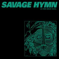 SAVAGE HYMN - La Vida Sigue Igual : DARK ENTRIES (US)