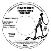CAJMERE - Brighter Days (Remixes) (Feat. Dajae) : BBE (UK)