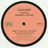 GALLIFRE Featuring MONDEE OLIVER - Don't Walk Out On Love : GROOVIN (ITA)