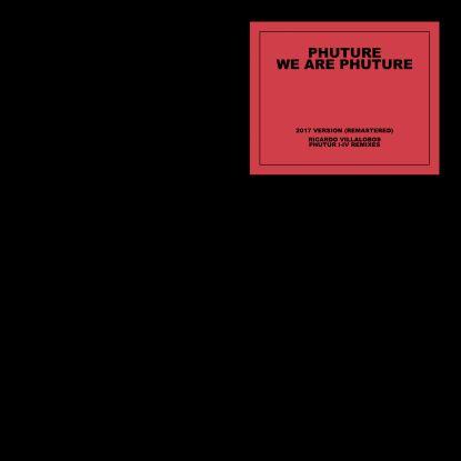 Phuture We Are Phuture Ricardo Villalobos Phutur I Iv Remixes