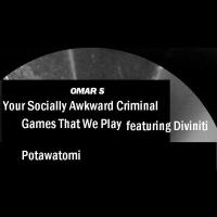 OMAR-S - Your Socially Awkward Criminal : FXHE (US)
