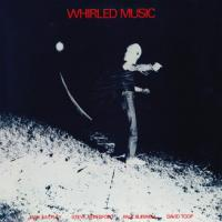 MAX EASTLEY / STEVE BERESFORD / PAUL BURWELL / DAVID TOOP - Whirled Music : BLACK TRUFFLE (AUS)