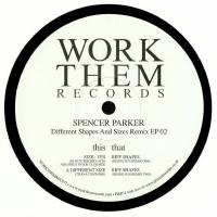 SPENCER PARKER - Different Shapes And Sizes Remix EP 02 : 12inch