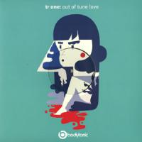 TR ONE - Out Of Tune Love : 12inch