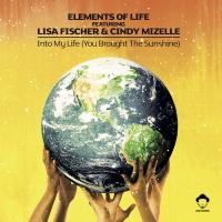 ELEMENTS OF LIFE feat. LISA FISCHER & CINDY MIZELLE - INTO MY LIFE (YOU BROUGHT THE SUNSHINE) (LOUIS VEGA REMIXES) : VEGA (US)