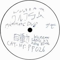 WOLFRAM - Automatic Dub (SAMO DJ & ALEXI3D Remix) : 12inch