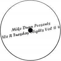 MIKE DUNN - We R Tuesday Nights Vol.4 : 12inch