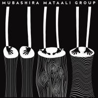 MUBASHIRA MATAALI GROUP - Mubashira Mataali Group : BLIP DISCS (UK)
