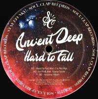 ANCIENT DEEP - Hard to Fall : SOUL CLAP (US)