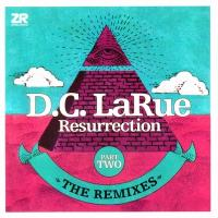 D.C. LARUE - Resurrection – The Remixes - Part Two : 12inch