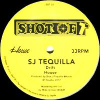 SJ TEQUILLA / DJ FETT BURGER / DJ DOG - Drift / House : SHOT OF T (GER)