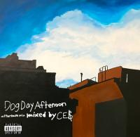 CE$ - Dog Day Afternoon Mix : MIX-CD