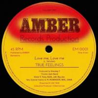 TRUE FEELINGS - Love Me, Love Me : 12inch