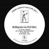 B.HAYES VS DJ DRE - TIME003 : 12inch
