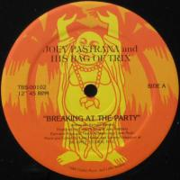 JOEY PASTRANA AND HIS BAG OF TRIX - Breaking At The Party : CITY OF DREAMS RECORDS & TAPES (US)