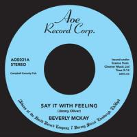 BEVERLY MCKAY - Say It with Feeling : 7inch