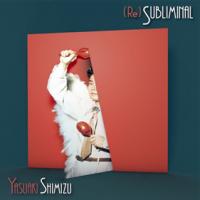 YASUAKI SHIMIZU - (Re)Subliminal : LP