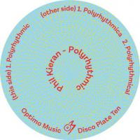 PHIL KIERAN - Polyrhythmics : OPTIMO MUSIC (UK)